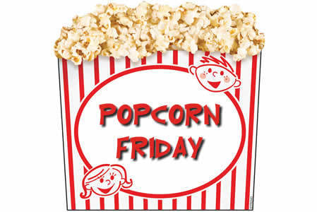 Popcorn Friday Reminder